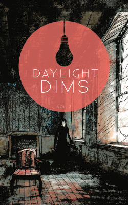 Daylight Dims: Volume Two